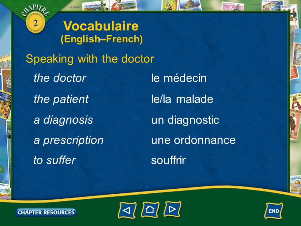2 viral Describing minor health problems viral(e) bactérien(ne) bacterial malade sick allergique allergic Vocabulaire (English–French)