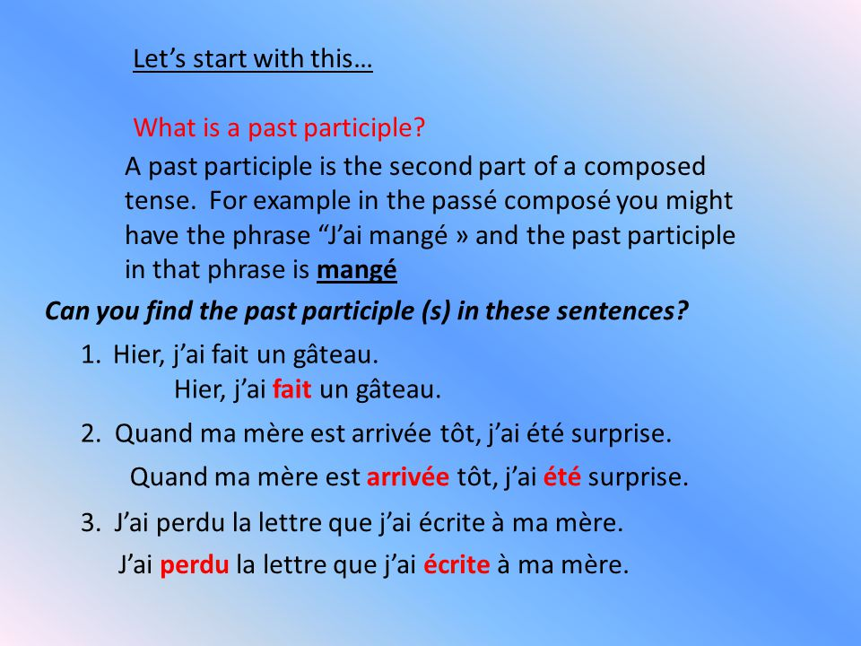 Let's start with this… What is a past participle.