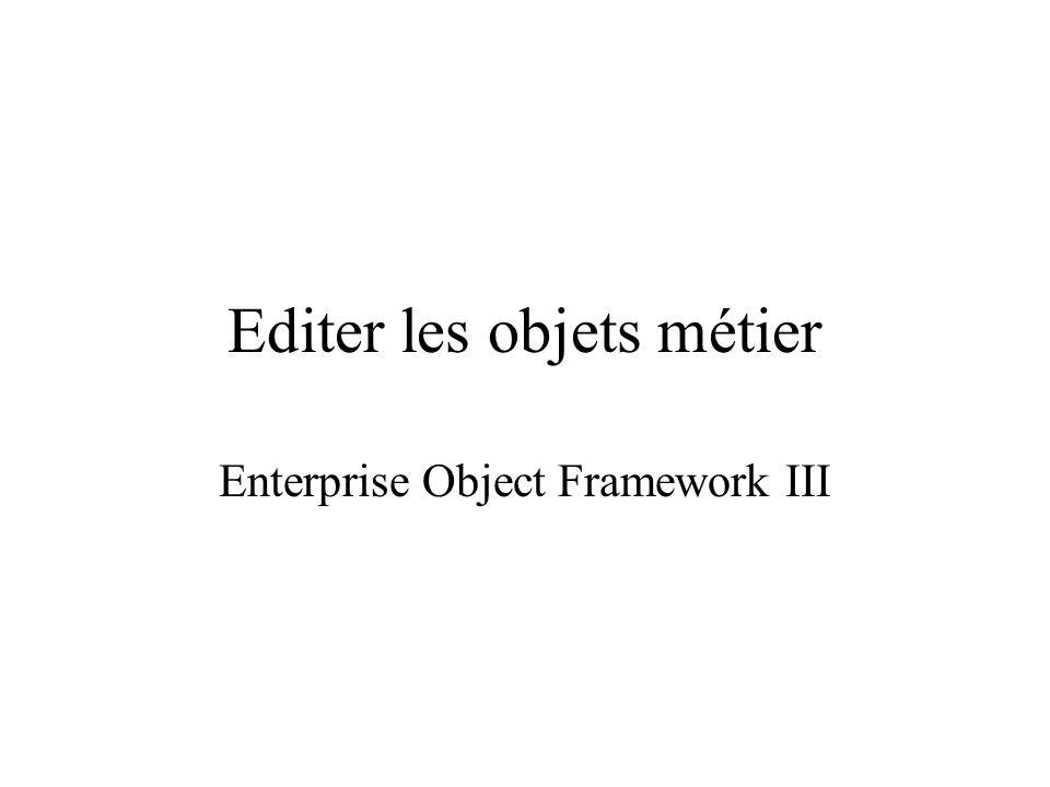 Editer les objets métier Enterprise Object Framework III