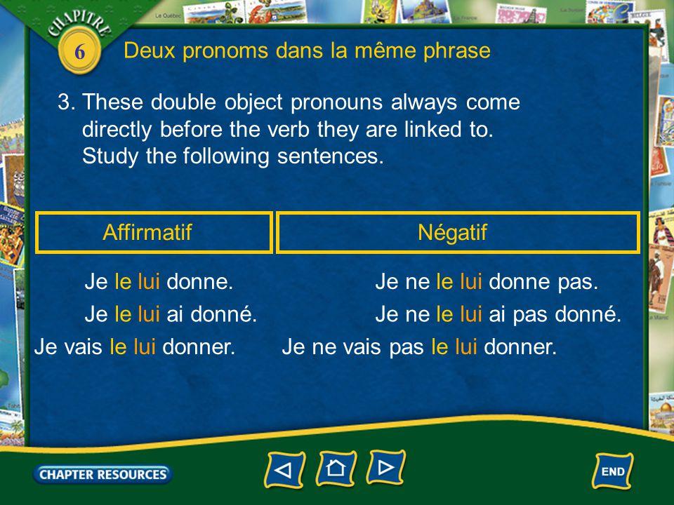 6 Deux pronoms dans la même phrase 3.