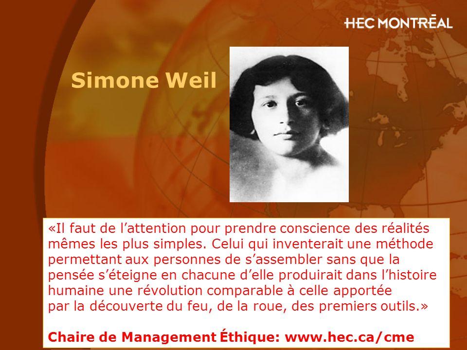 Simone Weil «Il faut de l'attention pour prendre conscience des réalités mêmes les plus simples. Celui qui inventerait une méthode permettant aux pers