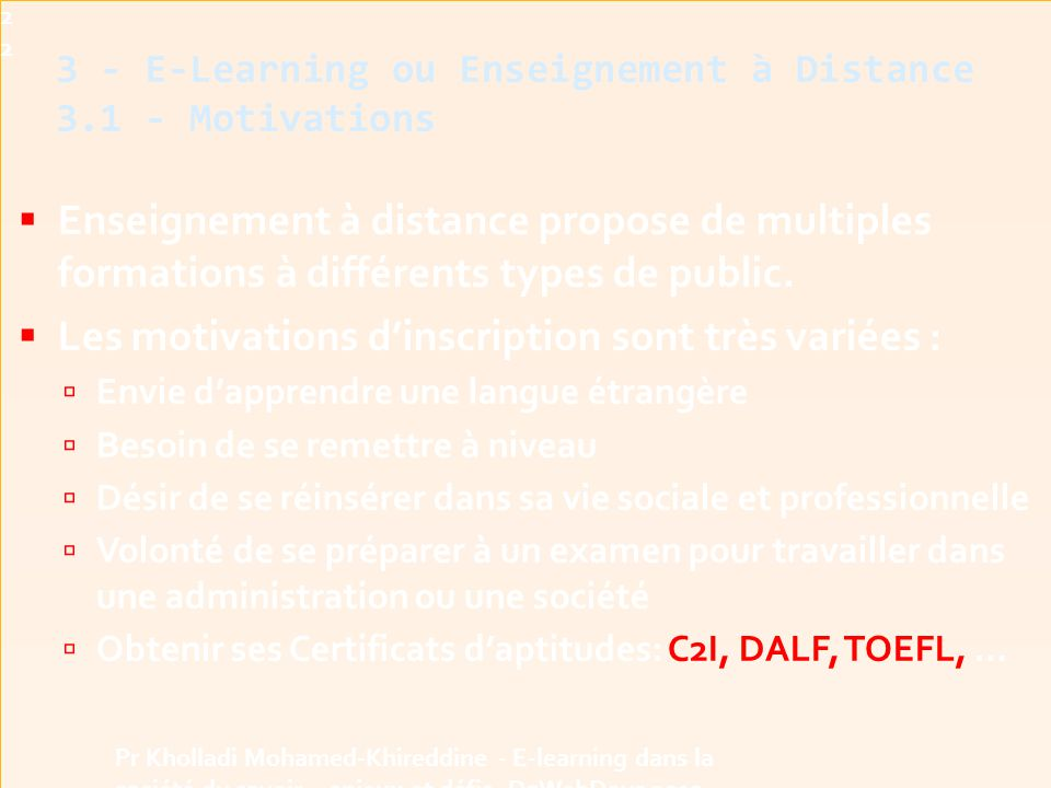  Enseignement à distance propose de multiples formations à différents types de public.  Les motivations d'inscription sont très variées :  Envie d'