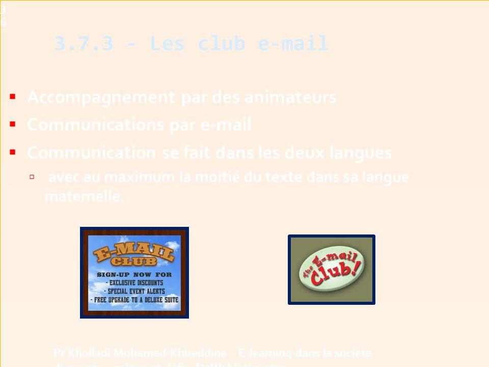  Accompagnement par des animateurs  Communications par e-mail  Communication se fait dans les deux langues  avec au maximum la moitié du texte dans sa langue maternelle.