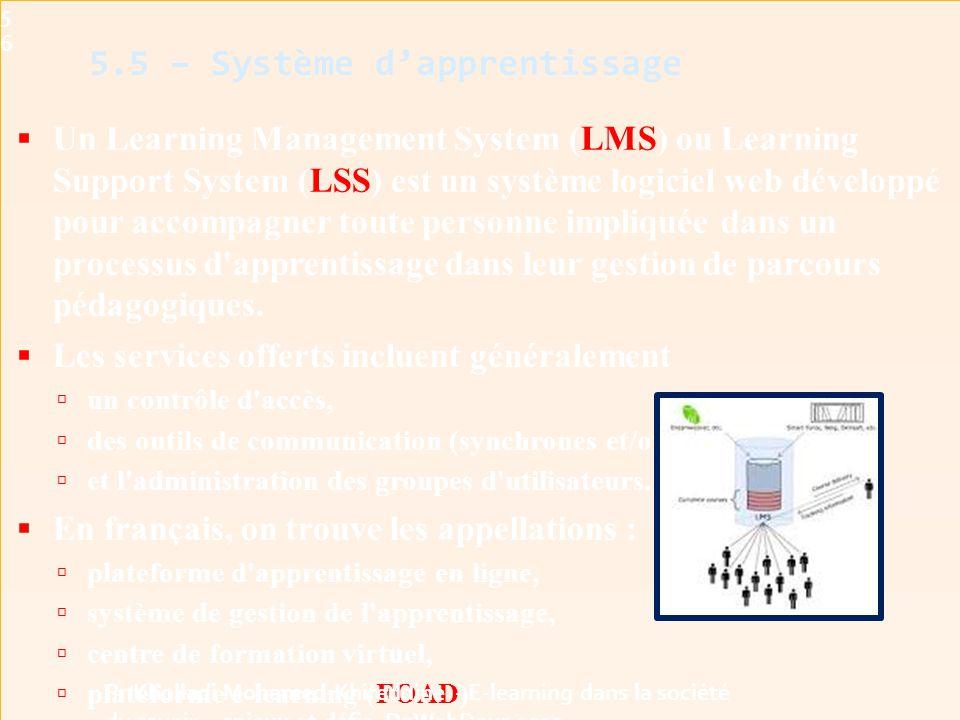  Un Learning Management System (LMS) ou Learning Support System (LSS) est un système logiciel web développé pour accompagner toute personne impliquée dans un processus d apprentissage dans leur gestion de parcours pédagogiques.