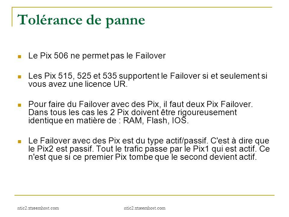 ntic2.xtreemhost.com Tolérance de panne Le Pix 506 ne permet pas le Failover Les Pix 515, 525 et 535 supportent le Failover si et seulement si vous av