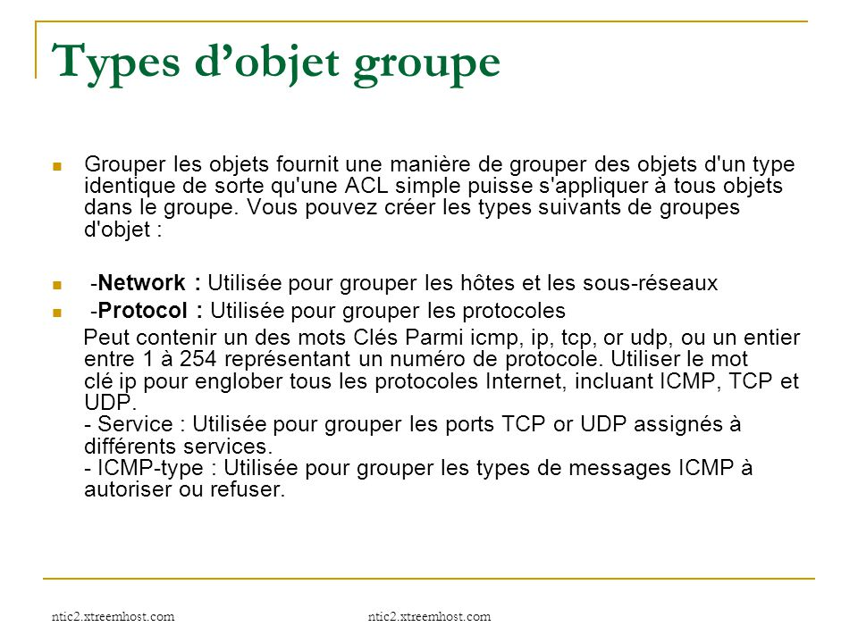 ntic2.xtreemhost.com Types d'objet groupe Grouper les objets fournit une manière de grouper des objets d'un type identique de sorte qu'une ACL simple