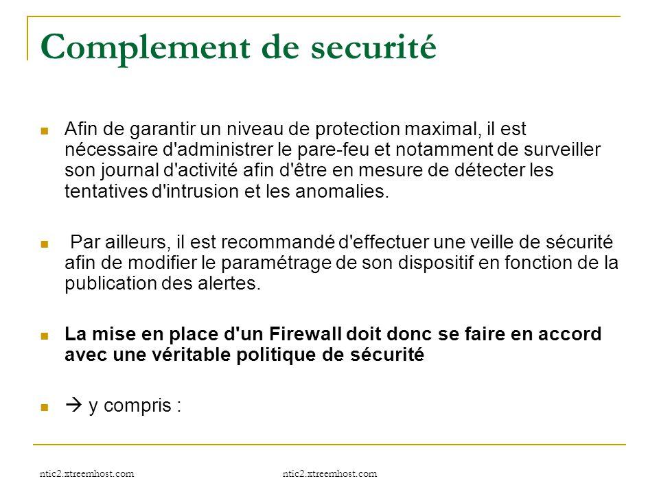 ntic2.xtreemhost.com Complement de securité Afin de garantir un niveau de protection maximal, il est nécessaire d'administrer le pare-feu et notamment