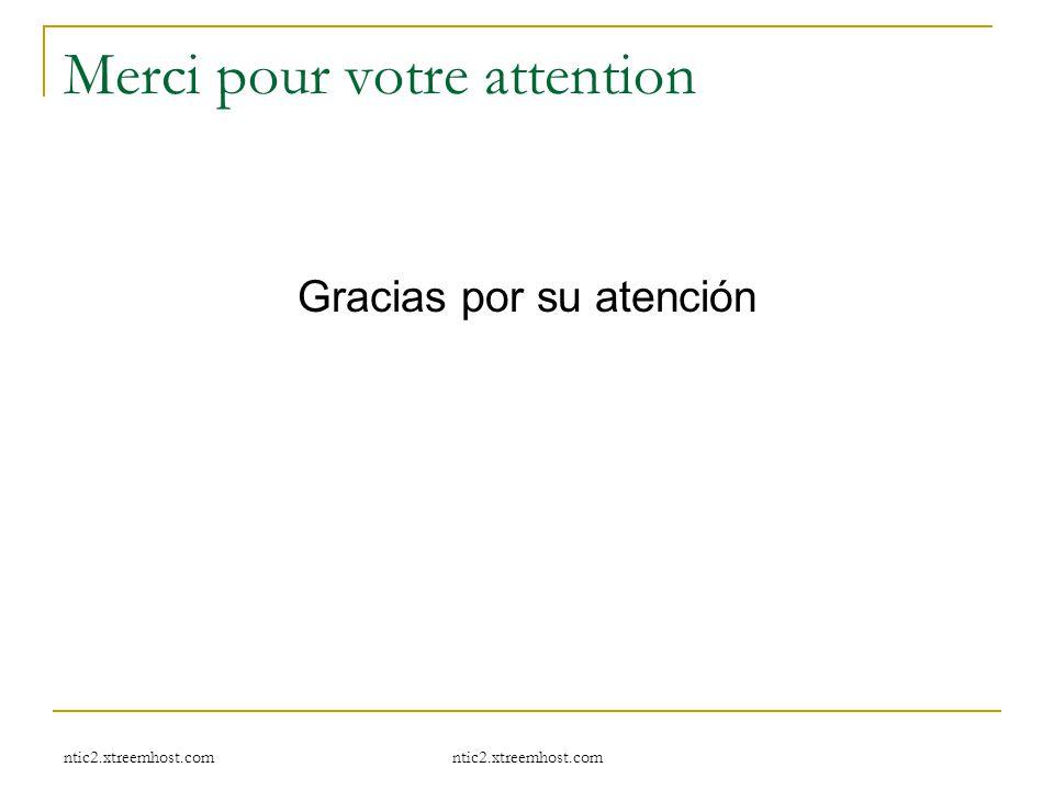 ntic2.xtreemhost.com Merci pour votre attention Gracias por su atención