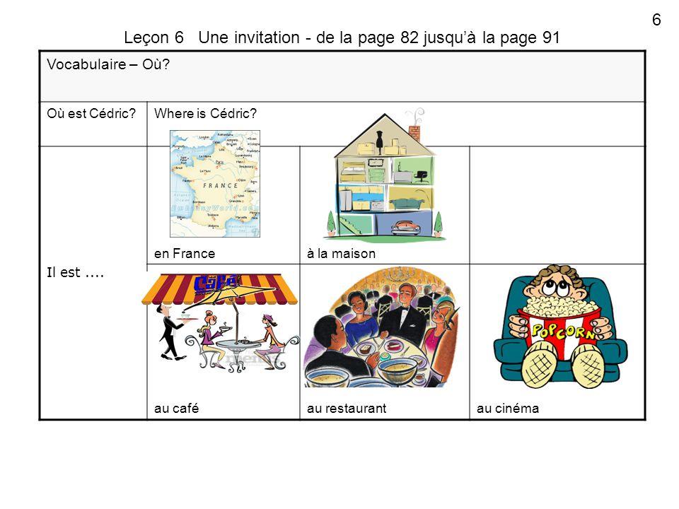 Vocabulaire – Où. Où est Cédric Where is Cédric. Il est....