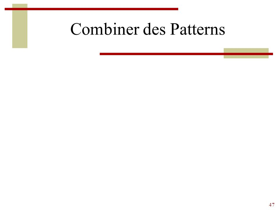 47 Combiner des Patterns