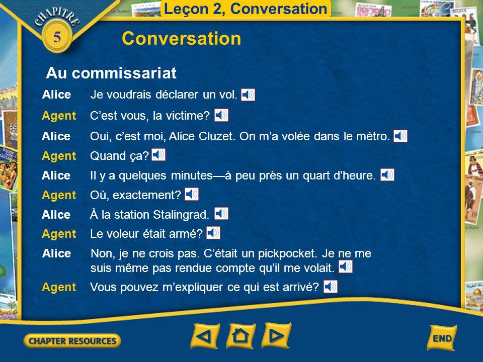 5 Conversation Leçon 2, Conversation AliceOui, il y avait beaucoup de monde sur le quai. Quelqu'un m'a poussée, et je croyais qu'il voulait avancer. Q