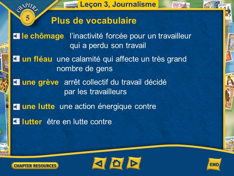 5 Leçon 3, Journalisme Vocabulaire pour la lecture Bien qu'il regarde les informations à la télé, il lit toujours les gros titres. Il les lit à moins