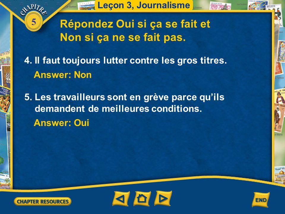 5 Répondez Oui si ça se fait et Non si ça ne se fait pas. Answer: Non 1. René vient de manger le dîner. Il a faim. Answer: Non 2. Yasmin doit arriver
