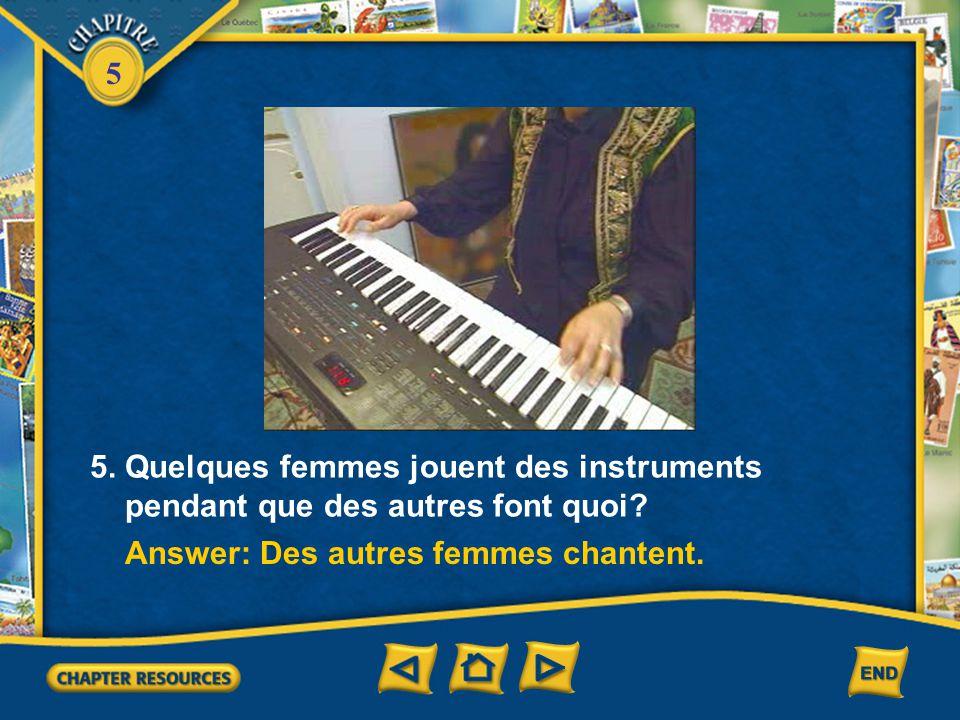 5 4. Comment est-ce que cet orchestre est unique? Answer: Les femmes musiciennes sont très rares dans le monde arabe.