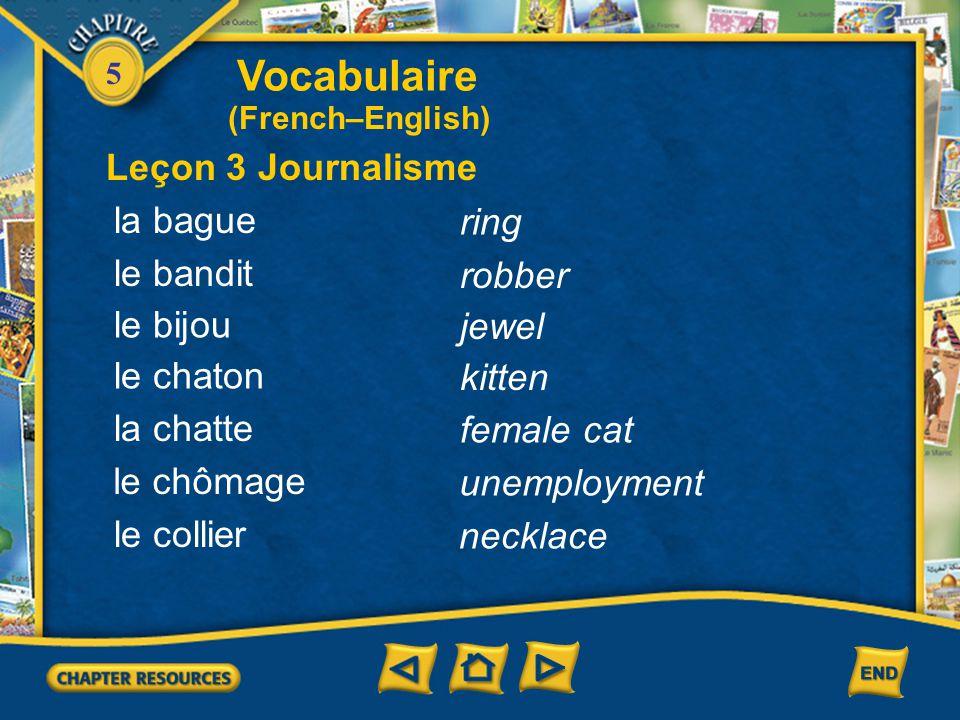 5 Au voleur! to notice, to realize Arrêtez-le! Stop him! Vocabulaire (French–English) Leçon 2 Conversation se rendre compte de / que Stop, thief!