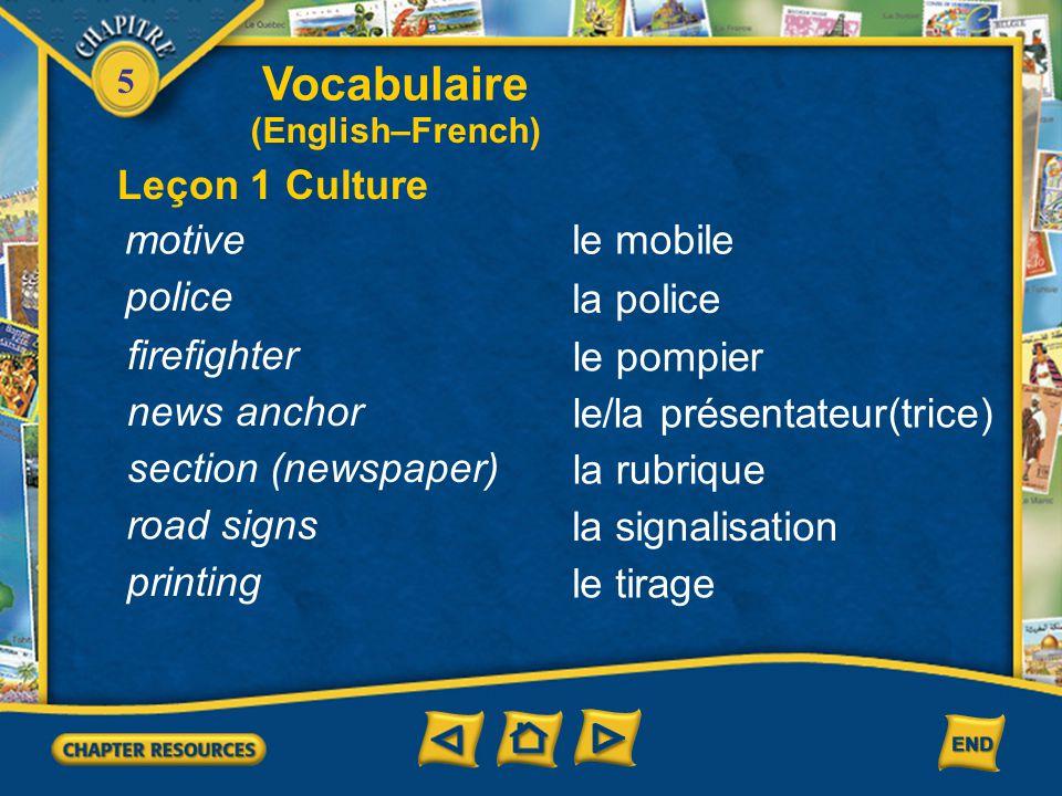 5 Vocabulaire Leçon 1 Culture (English–French) fire newspaper kiosk speed limit magazine murder rise, increase l'incendie (m.) le journal le kiosque l