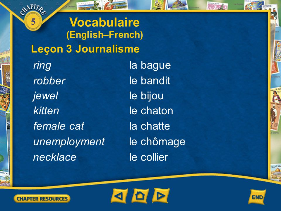 5 Vocabulaire Leçon 2 Conversation (English–French) to notice, to realize Stop him! Stop, thief! Au voleur! Arrêtez-le! se rendre compte de / que