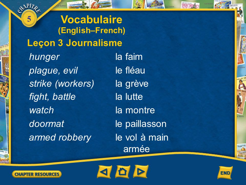 5 Vocabulaire Leçon 3 Journalisme (English–French) ring robber jewel female cat kitten unemployment necklace la bague le bandit le bijou la chatte le