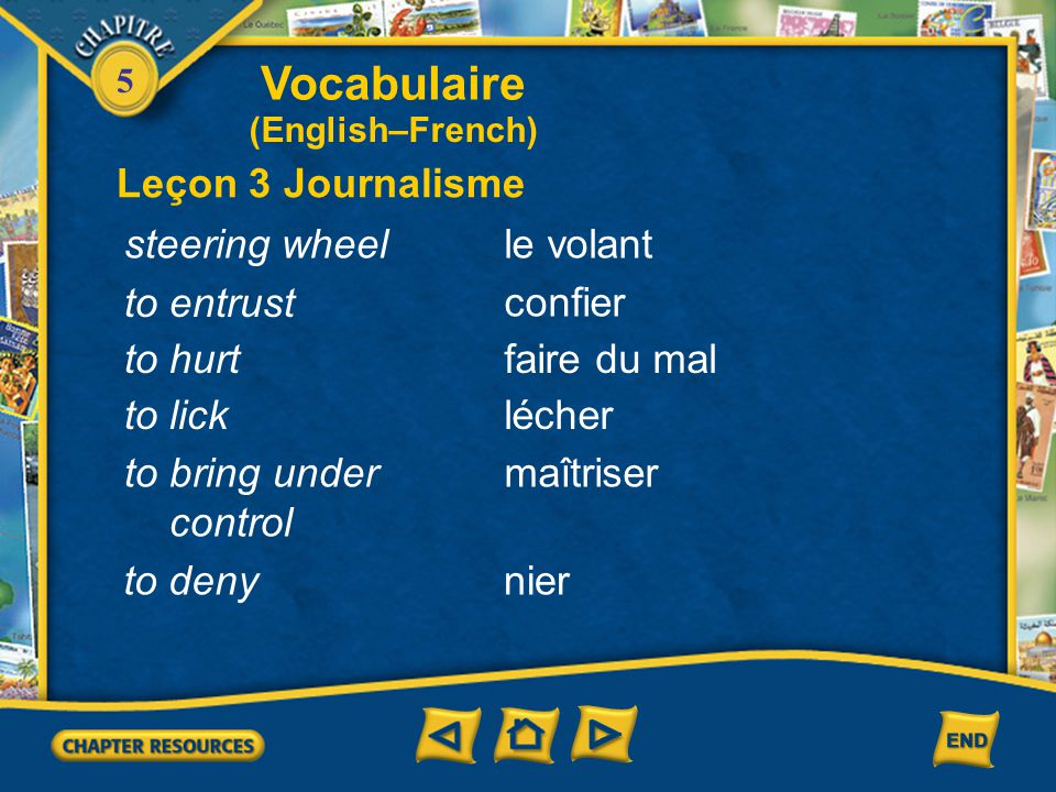 5 Vocabulaire Leçon 3 Journalisme (English–French) hunger plague, evil strike (workers) watch fight, battle doormat armed robbery la faim le fléau la