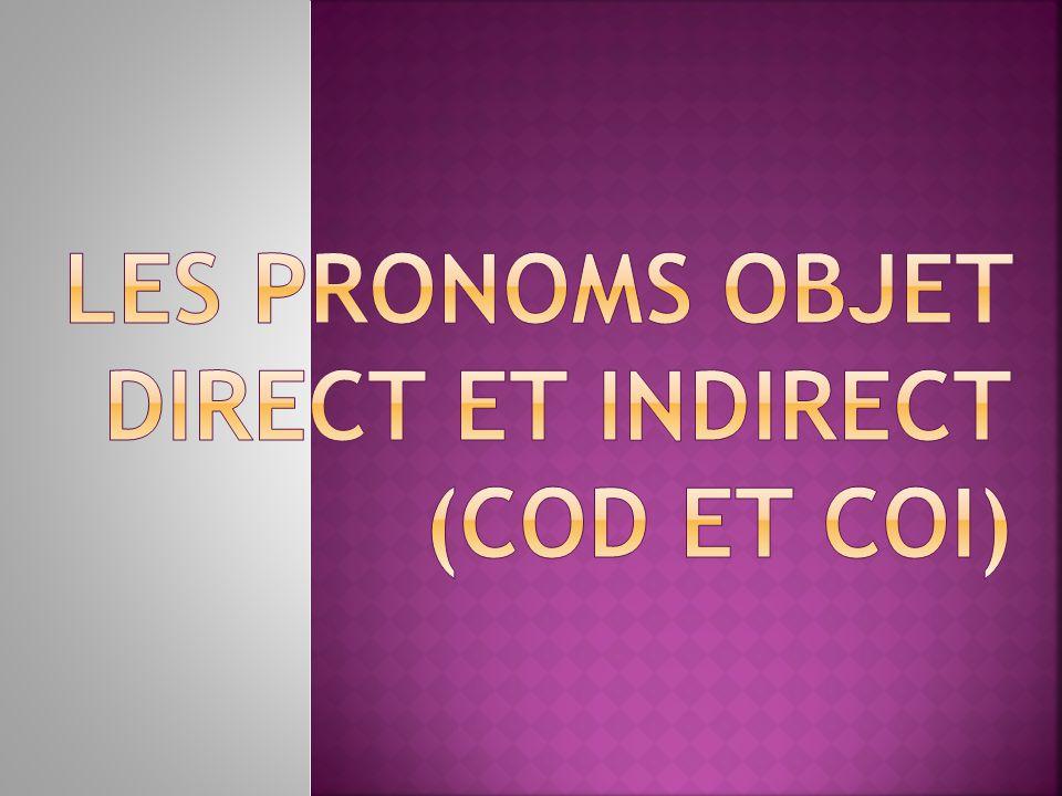 me/m - me te/t - you le/l - him/it la/l - her/it nous- us vous- you les- them