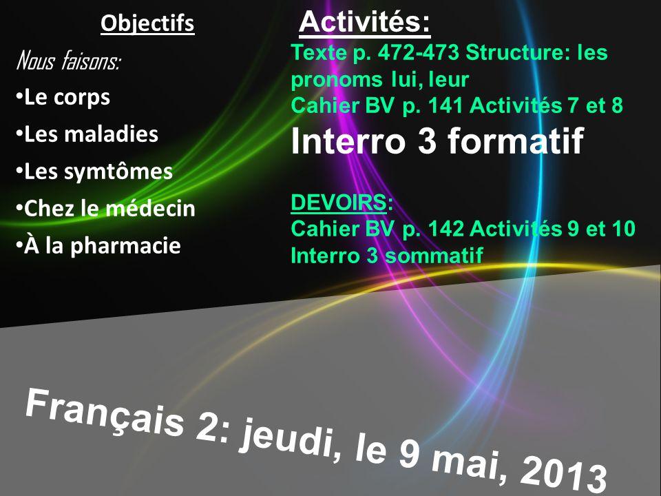 Français 2: jeudi, le 9 mai, 2013 Activités: Texte p. 472-473 Structure: les pronoms lui, leur Cahier BV p. 141 Activités 7 et 8 Interro 3 formatif DE
