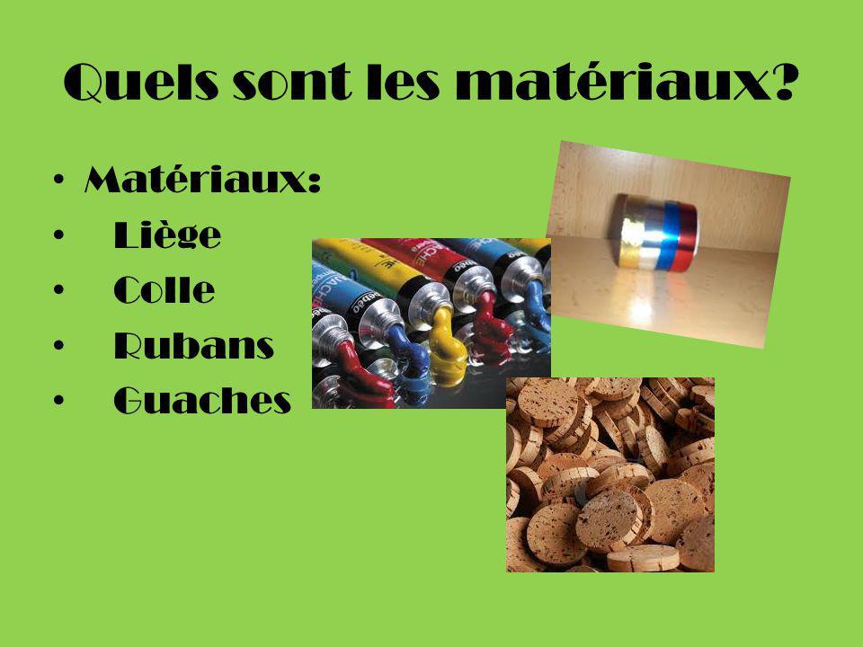 Quels sont les matériaux? Matériaux: Liège Colle Rubans Guaches