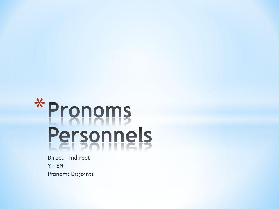 Les pronoms personnels remplacent un nom de personne ou de chose.