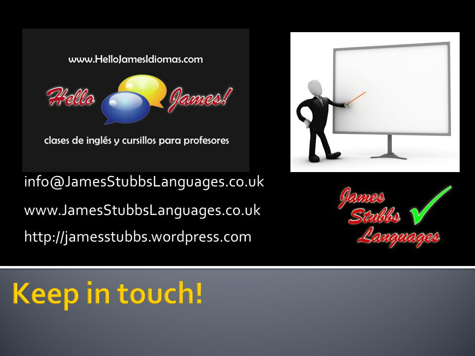 info@JamesStubbsLanguages.co.uk www.JamesStubbsLanguages.co.uk http://jamesstubbs.wordpress.com