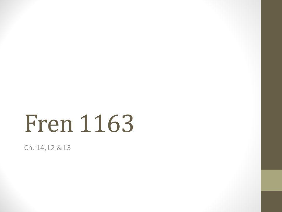 Fren 1163 Ch. 14, L2 & L3