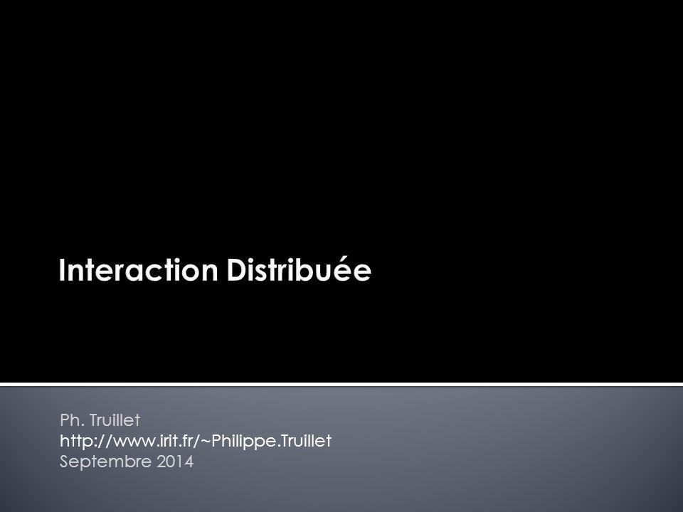 Ph. Truillet http://www.irit.fr/~Philippe.Truillet Septembre 2014
