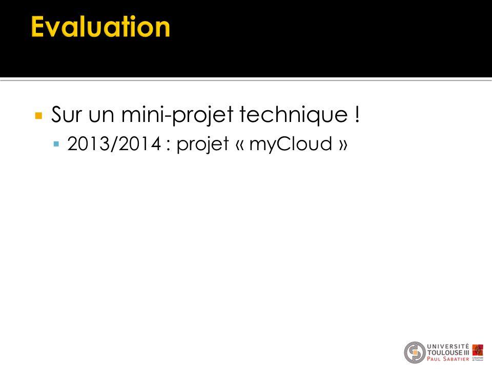  Sur un mini-projet technique !  2013/2014 : projet « myCloud »