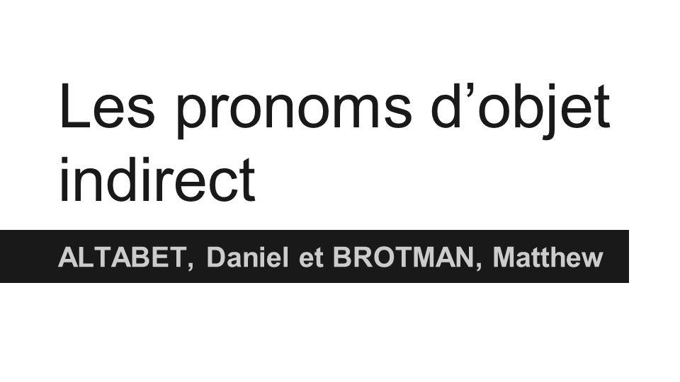 Les pronoms d'objet indirect ALTABET, Daniel et BROTMAN, Matthew