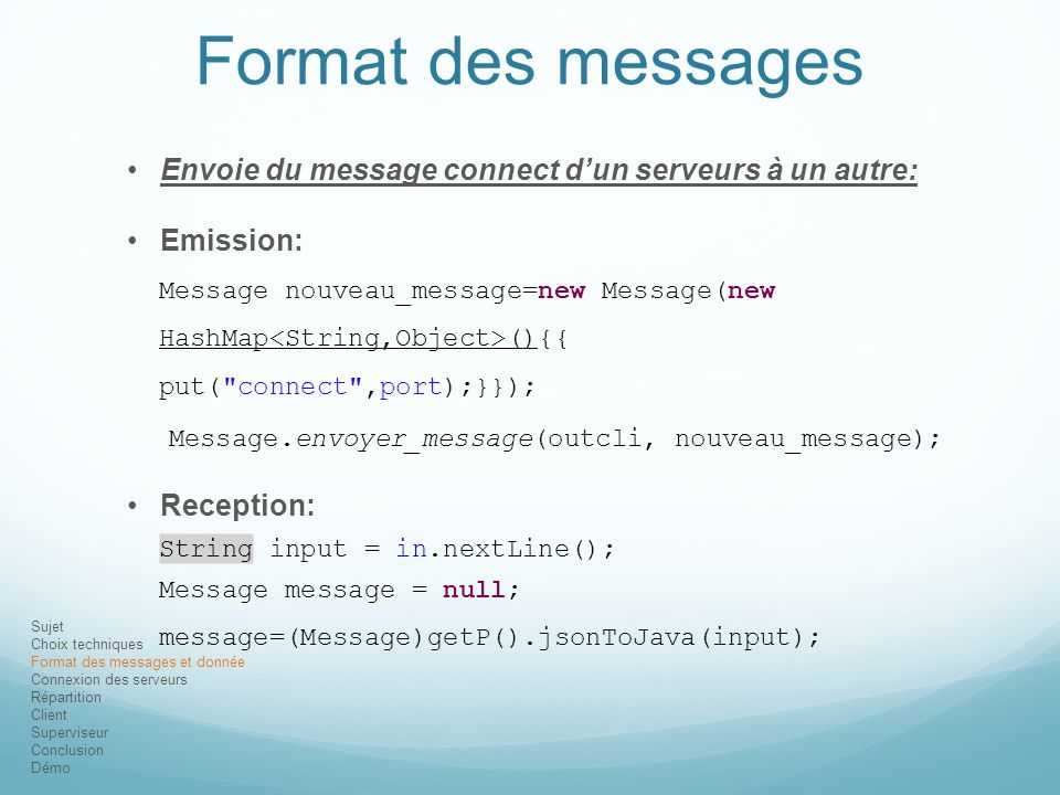 Sujet Choix techniques Format des messages et donnée Connexion des serveurs Répartition Client Superviseur Conclusion Démo Format des messages Envoie