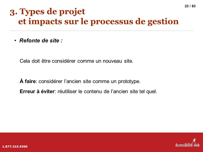 3. Types de projet et impacts sur le processus de gestion Refonte de site : Cela doit être considérer comme un nouveau site. À faire: considérer l'anc