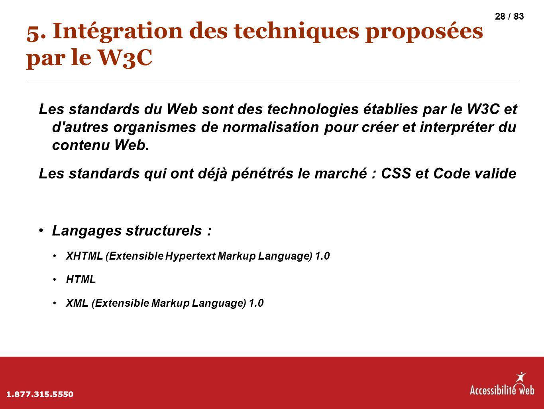 5. Intégration des techniques proposées par le W3C Les standards du Web sont des technologies établies par le W3C et d'autres organismes de normalisat