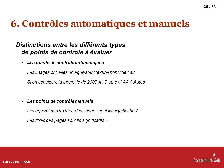 6. Contrôles automatiques et manuels Distinctions entre les différents types de points de contrôle à évaluer Les points de contrôle automatiques Les i