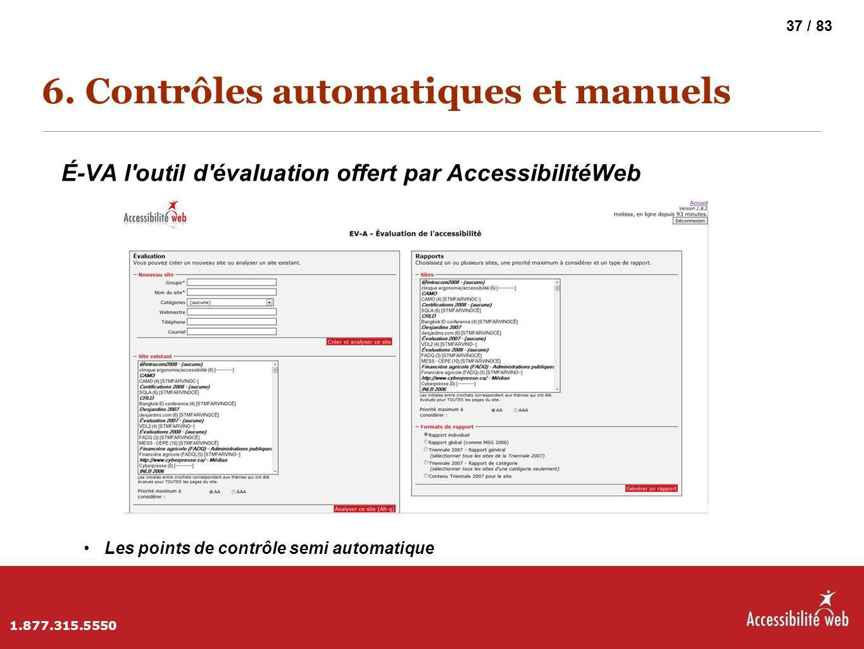 6. Contrôles automatiques et manuels É-VA l'outil d'évaluation offert par AccessibilitéWeb Les points de contrôle semi automatique 1.877.315.5550 37 /