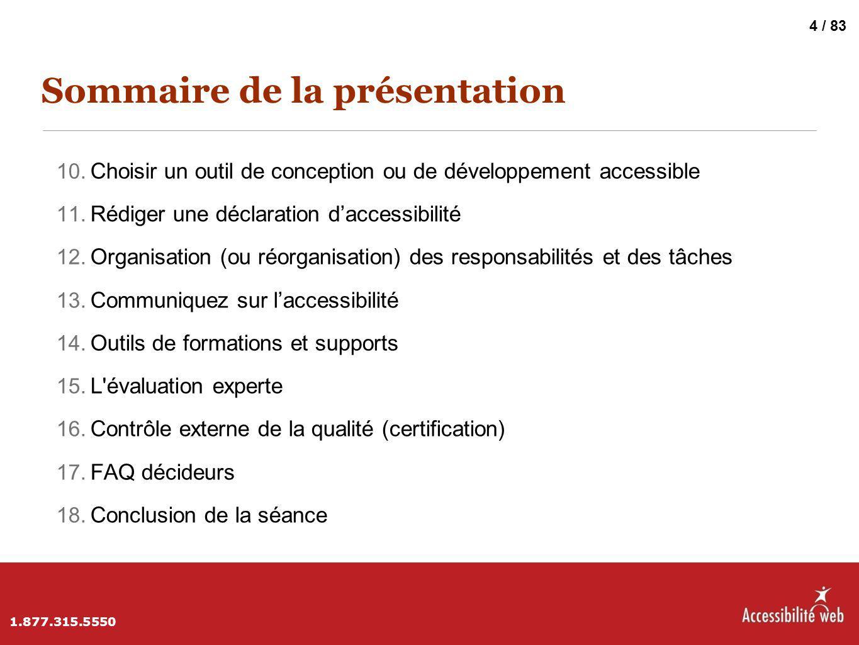 Sommaire de la présentation 10. Choisir un outil de conception ou de développement accessible 11. Rédiger une déclaration d'accessibilité 12. Organisa