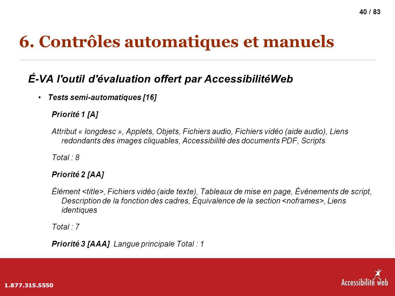 6. Contrôles automatiques et manuels É-VA l'outil d'évaluation offert par AccessibilitéWeb Tests semi-automatiques [16] Priorité 1 [A] Attribut « long