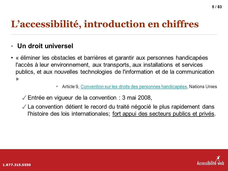 L'accessibilité, introduction en chiffres Un droit universel « éliminer les obstacles et barrières et garantir aux personnes handicapées l'accès à leu