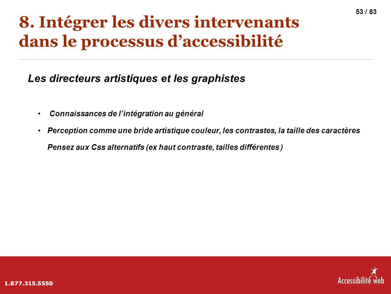 8. Intégrer les divers intervenants dans le processus d'accessibilité Les directeurs artistiques et les graphistes Connaissances de l'intégration au g