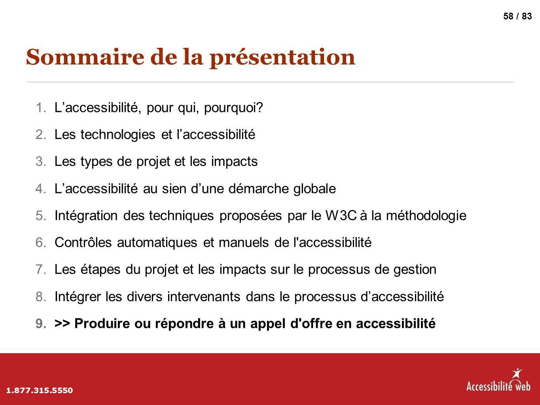 Sommaire de la présentation 1. L'accessibilité, pour qui, pourquoi? 2. Les technologies et l'accessibilité 3. Les types de projet et les impacts 4. L'