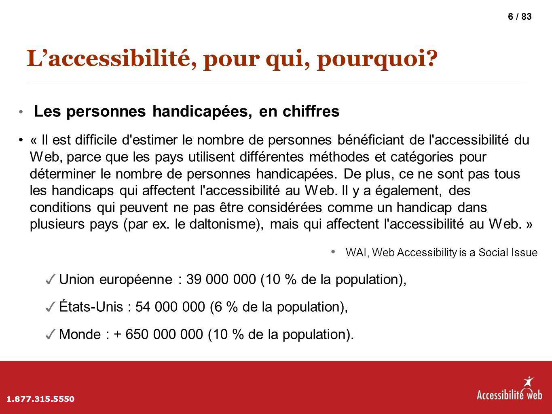 L'accessibilité, pour qui, pourquoi? Les personnes handicapées, en chiffres « Il est difficile d'estimer le nombre de personnes bénéficiant de l'acces