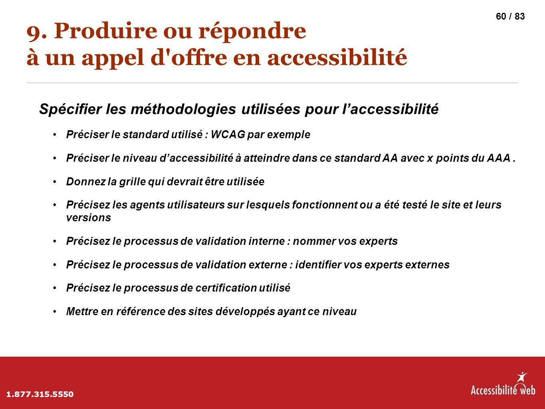 9. Produire ou répondre à un appel d'offre en accessibilité Spécifier les méthodologies utilisées pour l'accessibilité Préciser le standard utilisé :