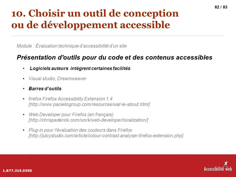 10. Choisir un outil de conception ou de développement accessible Module : Évaluation technique d'accessibilité d'un site Présentation d'outils pour d
