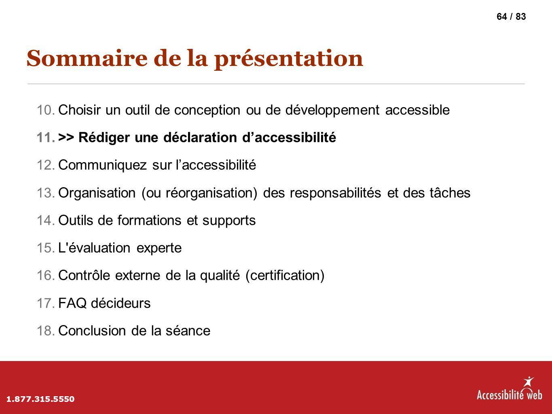 Sommaire de la présentation 10. Choisir un outil de conception ou de développement accessible 11. >> Rédiger une déclaration d'accessibilité 12. Commu