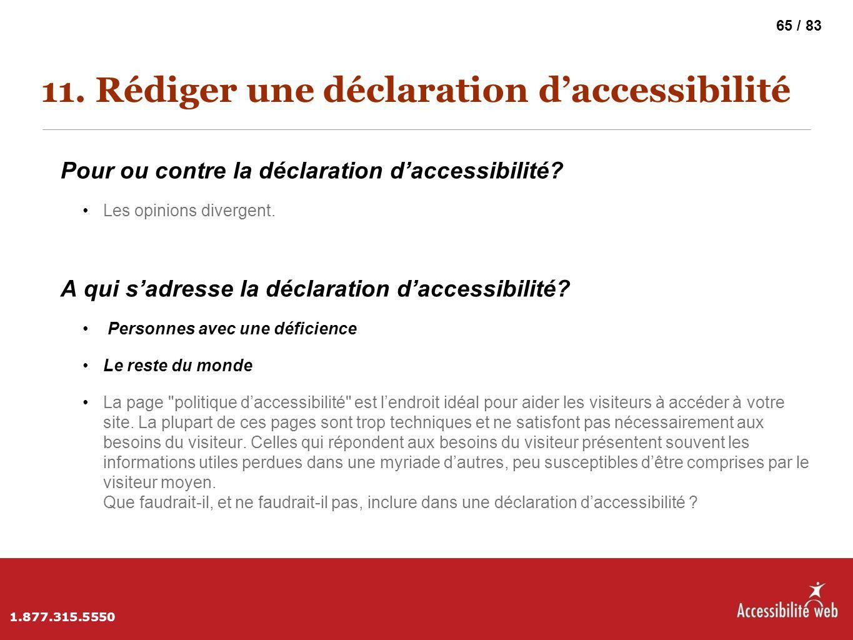 11. Rédiger une déclaration d'accessibilité Pour ou contre la déclaration d'accessibilité? Les opinions divergent. A qui s'adresse la déclaration d'ac