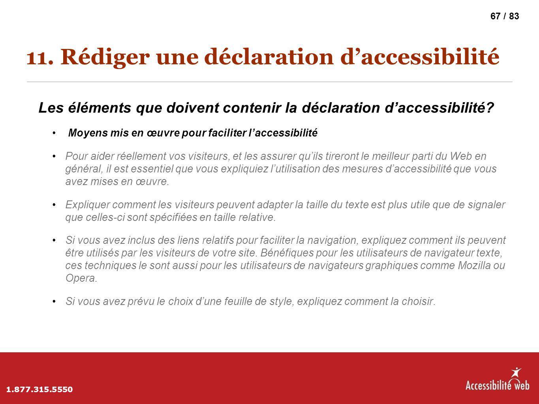 11. Rédiger une déclaration d'accessibilité Les éléments que doivent contenir la déclaration d'accessibilité? Moyens mis en œuvre pour faciliter l'acc
