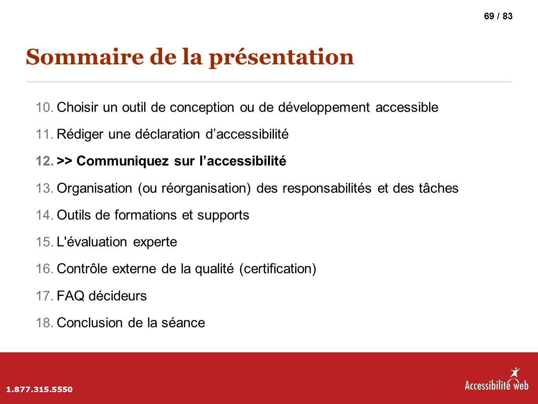 Sommaire de la présentation 10. Choisir un outil de conception ou de développement accessible 11. Rédiger une déclaration d'accessibilité 12. >> Commu