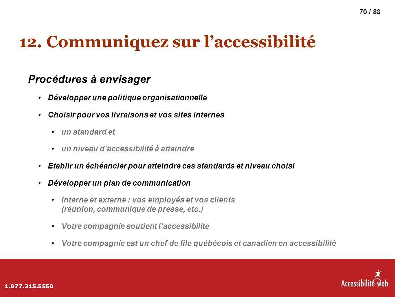 12. Communiquez sur l'accessibilité Procédures à envisager Développer une politique organisationnelle Choisir pour vos livraisons et vos sites interne